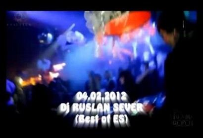 Best of ES Dj RUSLAN SEVER Клуб Культура 04.02.2012