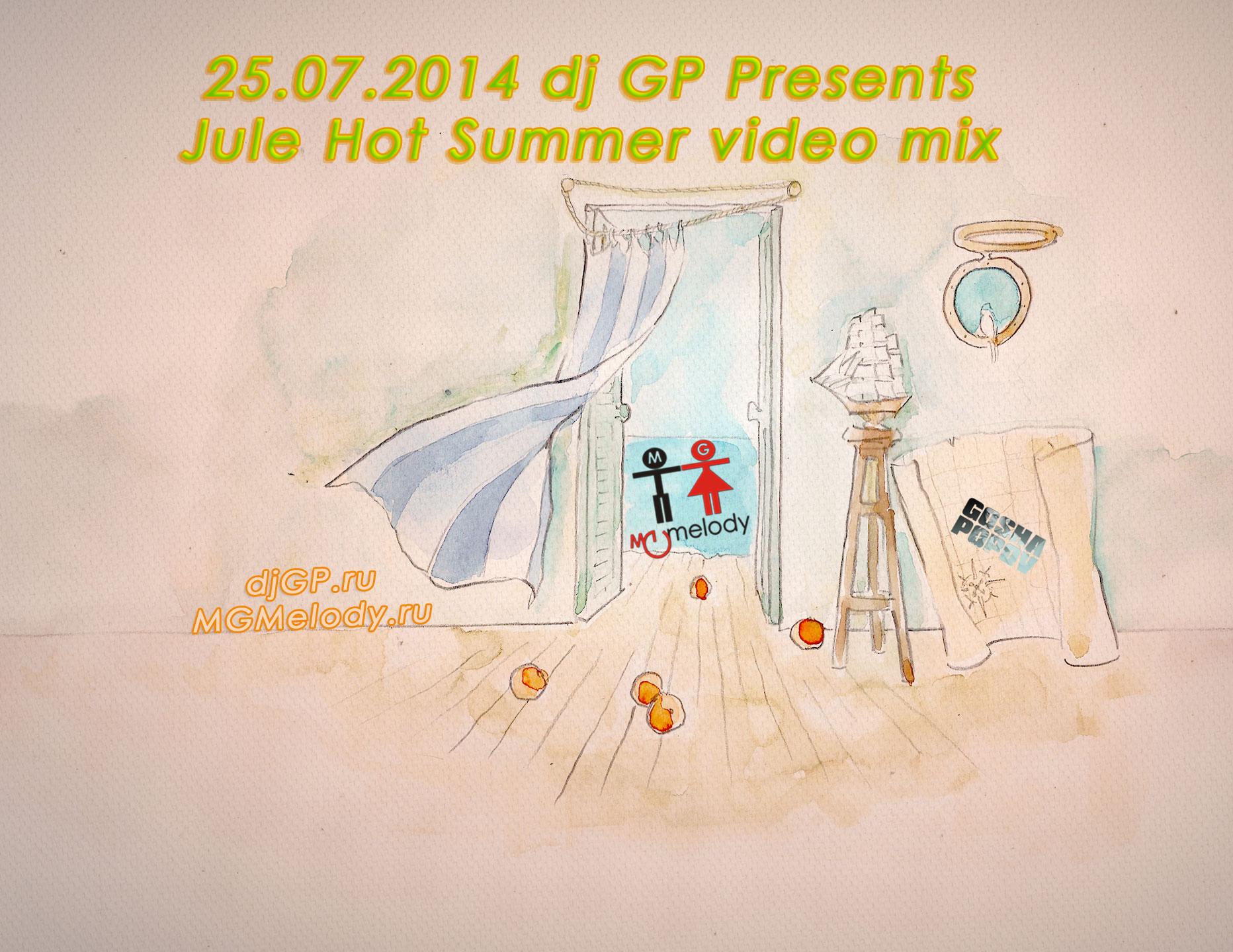 25.07.2014 dj GP Presents Jule Hot Summer video mix