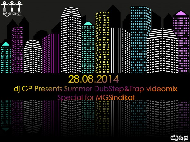 28.08.2014 dj GP Presents - Summer DubStep&Trap videomix (special for MGS)