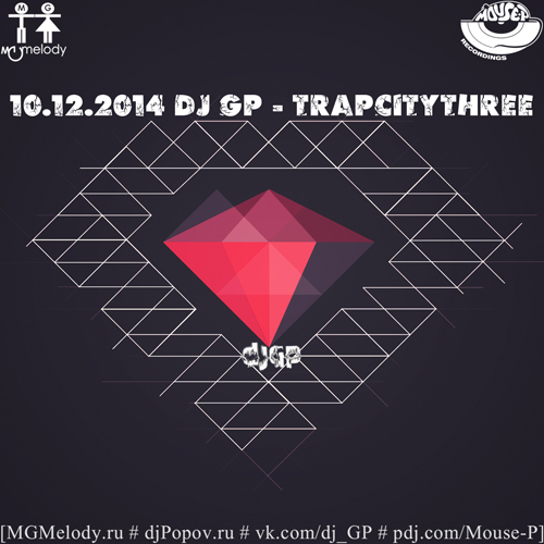 10.12.2014 dj GP - TrapCityThree