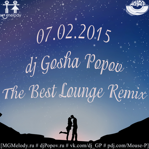07.02.2015 dj Gosha-Popov - The Best Lounge Remix