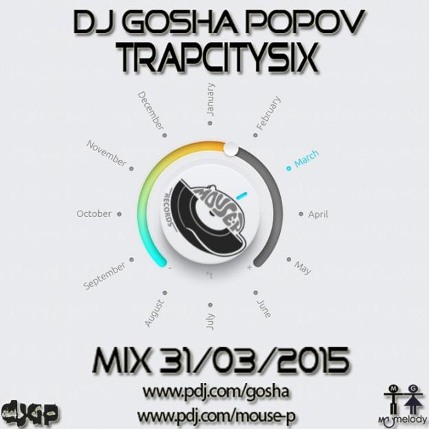 31.03.2015 djGP - TrapCitySix