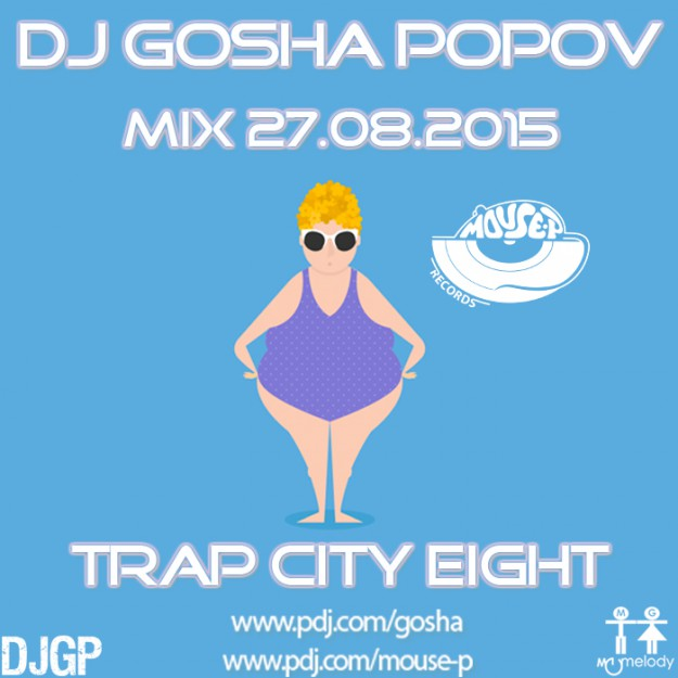 27.08.2015 dj Gosha Popov - Trap City Eight